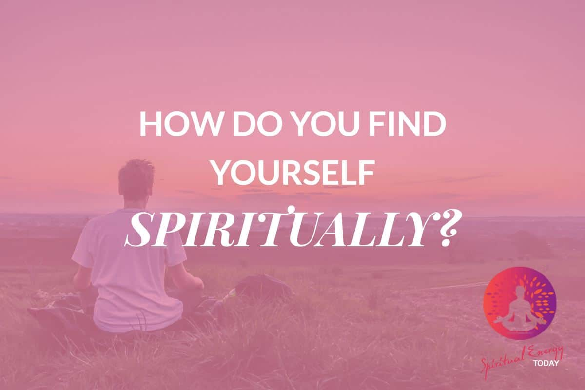 how do you find yourself spiritually